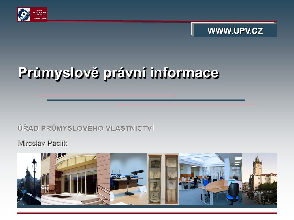 ÚŘAD PRŮMYSLOVÉHO VLASTNICTVÍ Česká republika 32 Ochrana průmyslového vlastnictví Miroslav Paclík Databáze správních rozhodnutí