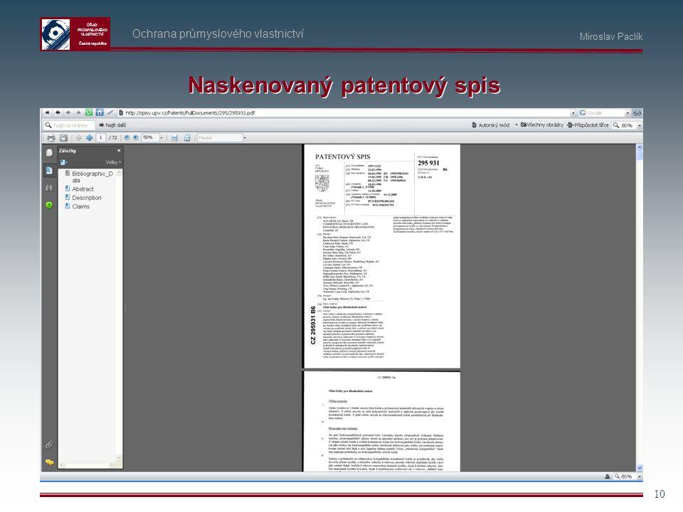 ÚŘAD PRŮMYSLOVÉHO VLASTNICTVÍ Česká republika 10 Ochrana průmyslového vlastnictví Miroslav Paclík Naskenovaný patentový spis
