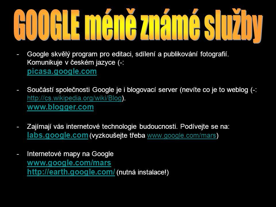 -Google skvělý program pro editaci, sdílení a publikování fotografií. Komunikuje v českém jazyce (-: picasa.google.com picasa.google.com -Součástí spo