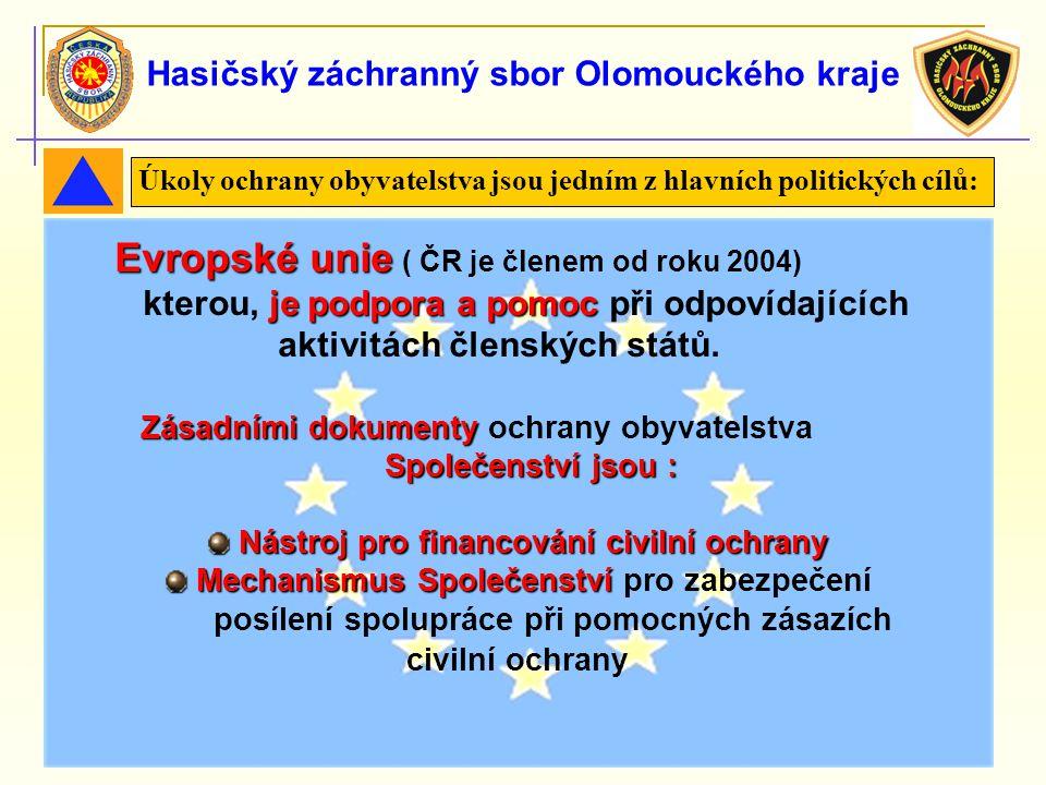 101 Hasičský záchranný sbor Olomouckého kraje Evropské unie Evropské unie ( ČR je členem od roku 2004) je podpora apomoc kterou, je podpora a pomoc př