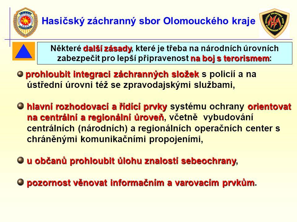 Hasičský záchranný sbor Olomouckého kraje prohloubit integraci záchranných složek prohloubit integraci záchranných složek s policií a na ústřední úrov