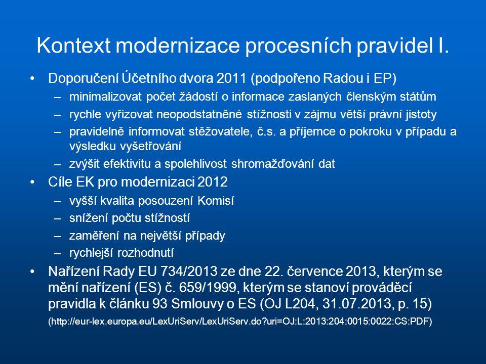 Kontext modernizace procesních pravidel I. Doporučení Účetního dvora 2011 (podpořeno Radou i EP) –minimalizovat počet žádostí o informace zaslaných čl