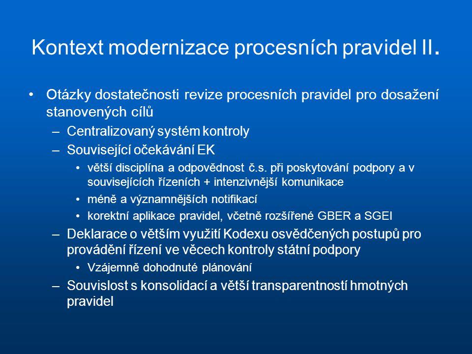 Kontext modernizace procesních pravidel II. Otázky dostatečnosti revize procesních pravidel pro dosažení stanovených cílů –Centralizovaný systém kontr