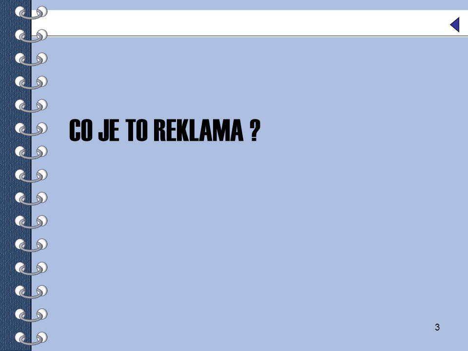 4 CO JE TO VLASTNĚ REKLAMA ?