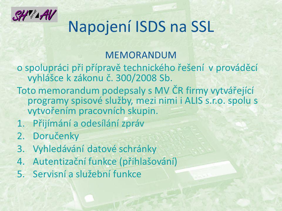 Napojení ISDS na SSL MEMORANDUM o spolupráci při přípravě technického řešení v prováděcí vyhlášce k zákonu č.