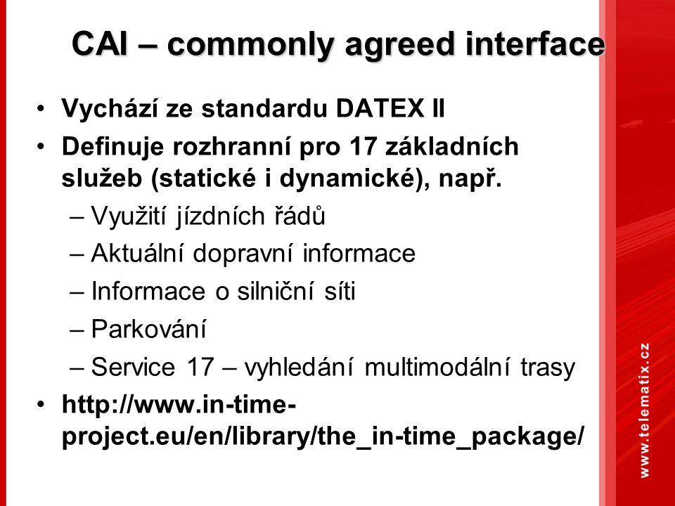 CAI – commonly agreed interface Vychází ze standardu DATEX II Definuje rozhranní pro 17 základních služeb (statické i dynamické), např. –Využití jízdn