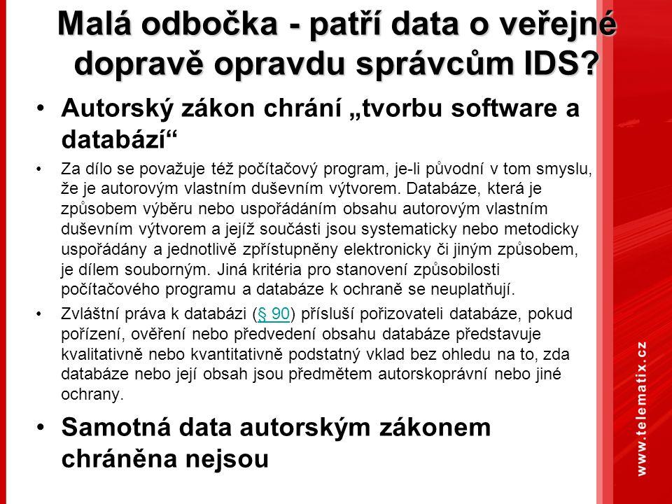 """Malá odbočka - patří data o veřejné dopravě opravdu správcům IDS? Autorský zákon chrání """"tvorbu software a databází"""" Za dílo se považuje též počítačov"""