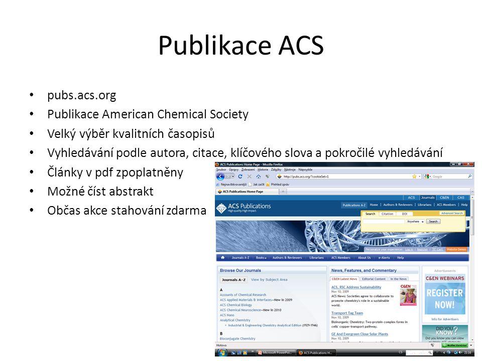 Publikace ACS pubs.acs.org Publikace American Chemical Society Velký výběr kvalitních časopisů Vyhledávání podle autora, citace, klíčového slova a pok