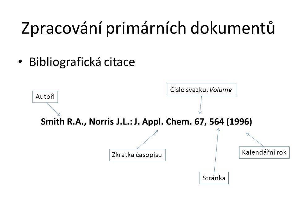 Bibliografická citace Smith R.A., Norris J.L.: J. Appl. Chem. 67, 564 (1996) Autoři Zkratka časopisu Číslo svazku, Volume Stránka Kalendářní rok