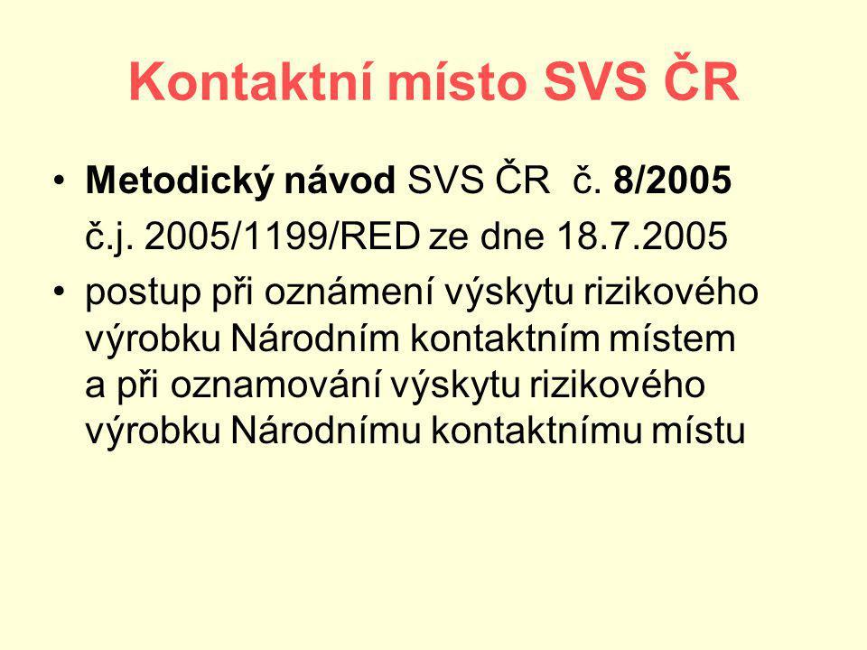 Kontaktní místo SVS ČR Metodický návod SVS ČR č.8/2005 č.j.