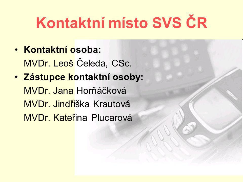 Kontaktní místo SVS ČR Kontaktní osoba: MVDr.Leoš Čeleda, CSc.
