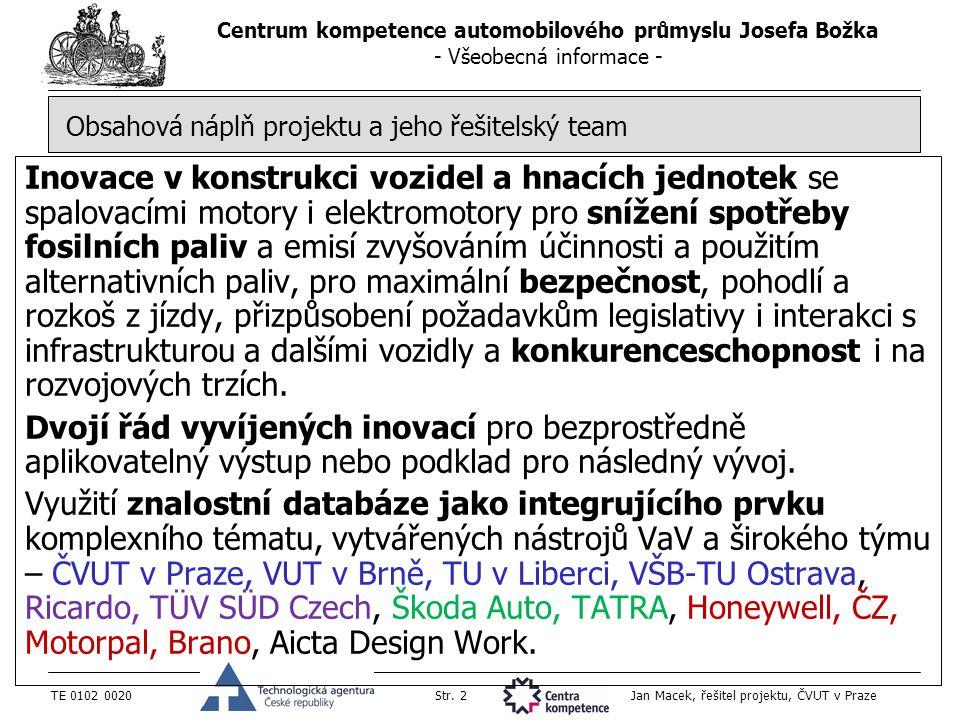 Centrum kompetence automobilového průmyslu Josefa Božka - Všeobecná informace - TE 0102 0020Str. 2 Jan Macek, řešitel projektu, ČVUT v Praze Obsahová