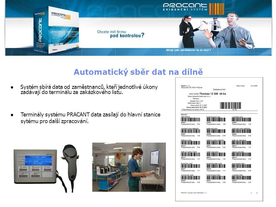 ● Systém sbírá data od zaměstnanců, kteří jednotlivé úkony zadávají do terminálu ze zakázkového listu. ●Terminály systému PRACANT data zasílají do hla