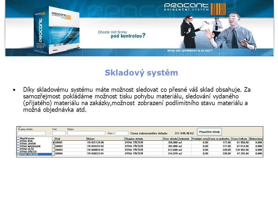 Skladový systém Díky skladovému systému máte možnost sledovat co přesné váš sklad obsahuje.