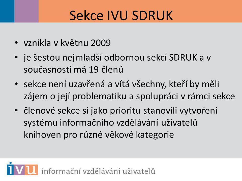 Sekce IVU SDRUK vznikla v květnu 2009 je šestou nejmladší odbornou sekcí SDRUK a v současnosti má 19 členů sekce není uzavřená a vítá všechny, kteří b