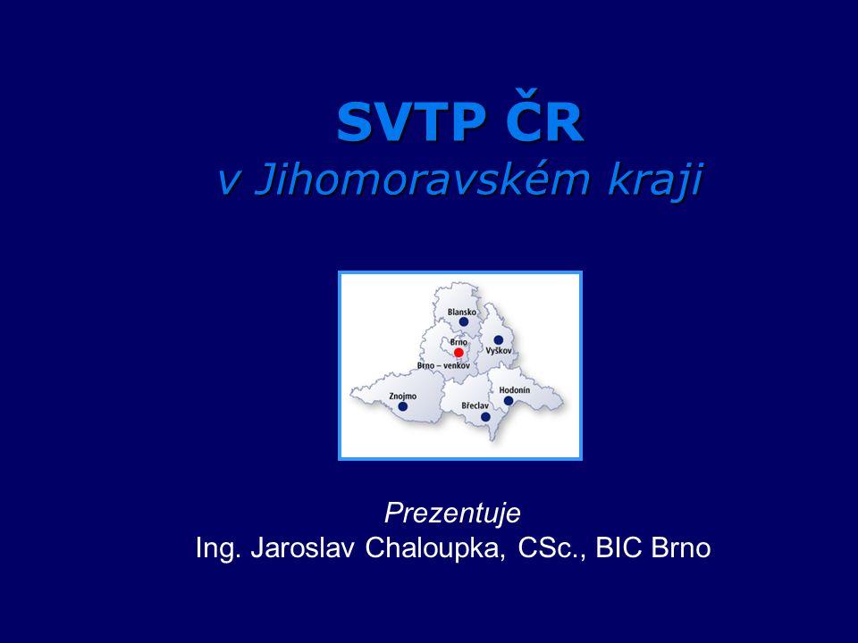 SVTP ČR v Jihomoravském kraji Prezentuje Ing. Jaroslav Chaloupka, CSc., BIC Brno