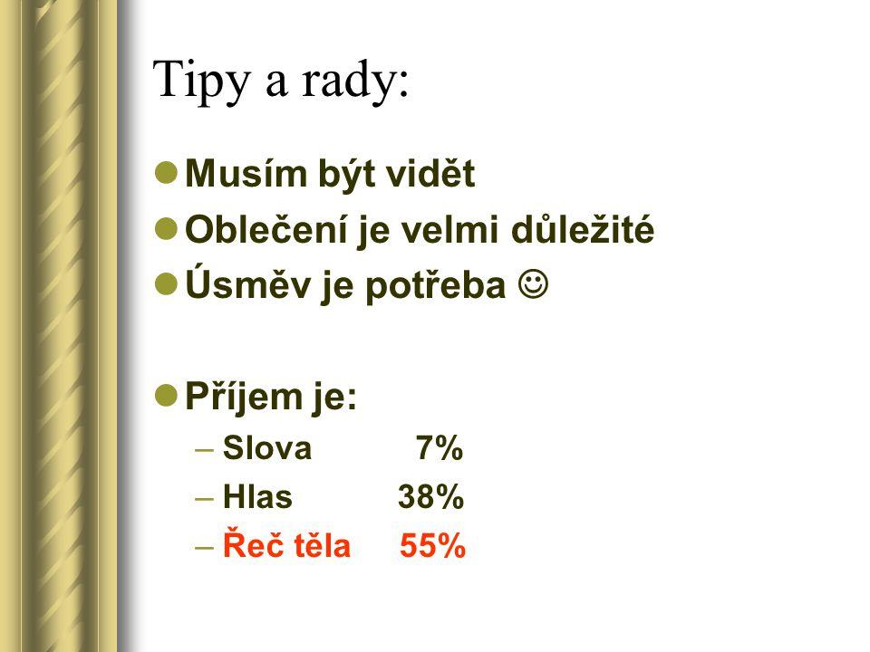 Příjem informace (? % vnímáš) Zrak ? 85% Sluch ? 10% Hmat ? 5% Čich ? 5%