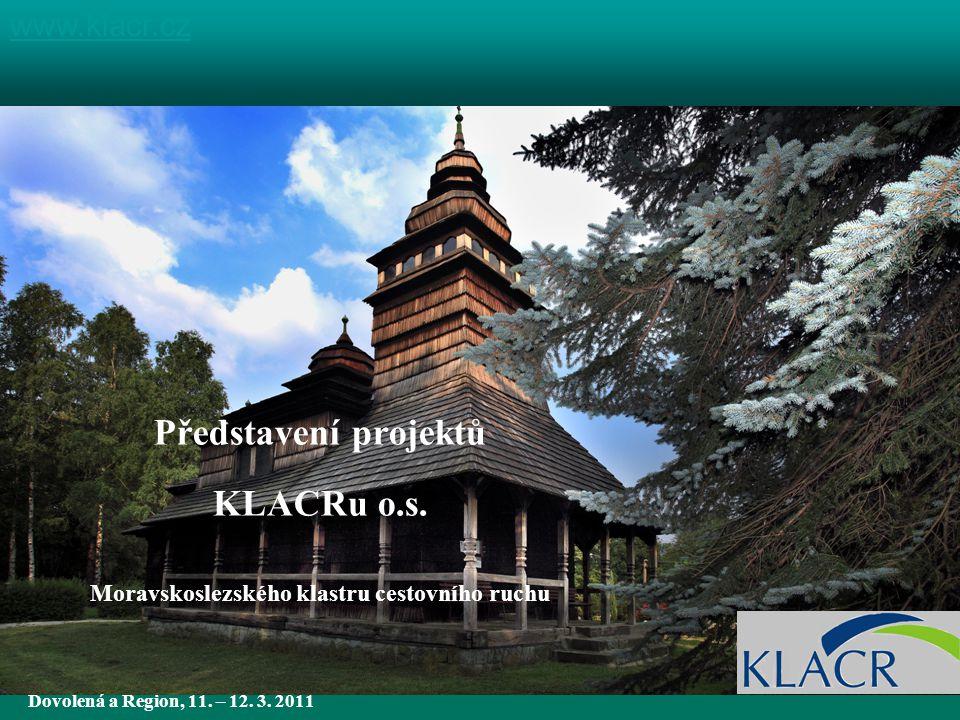 Představení projektů KLACRu o.s.Moravskoslezského klastru cestovního ruchu Dovolená a Region, 11.
