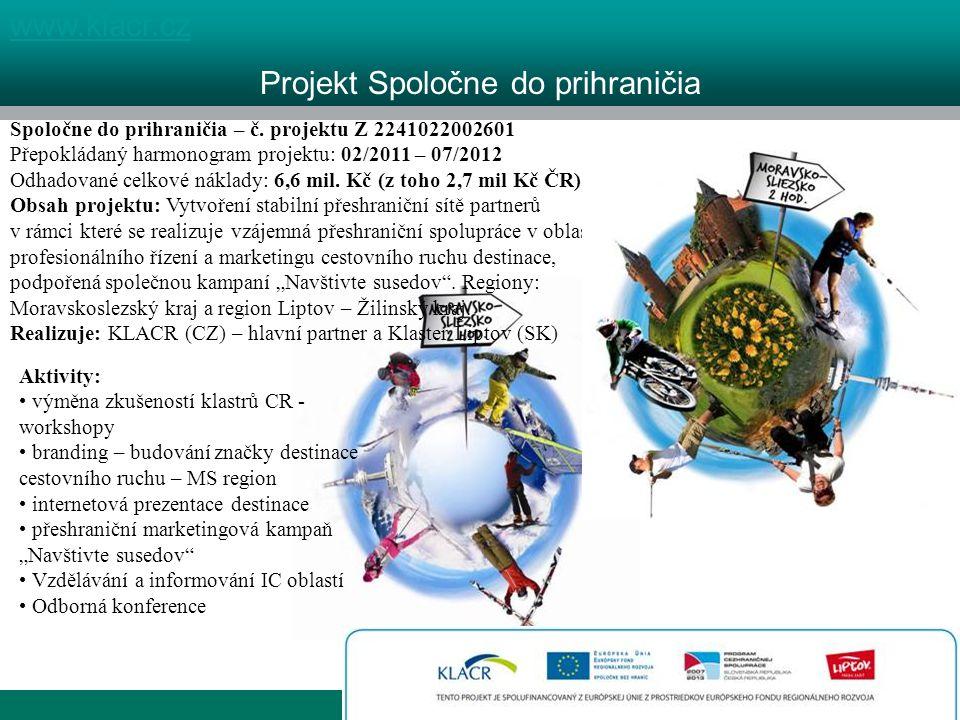 1 kraj, 4 destinace www.klacr.cz Projekt Spoločne do prihraničia Spoločne do prihraničia – č.