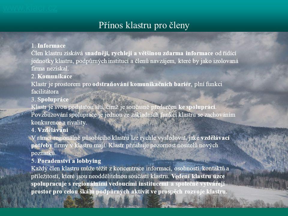 1 kraj, 4 destinace www.klacr.cz Přínos klastru pro členy 1.