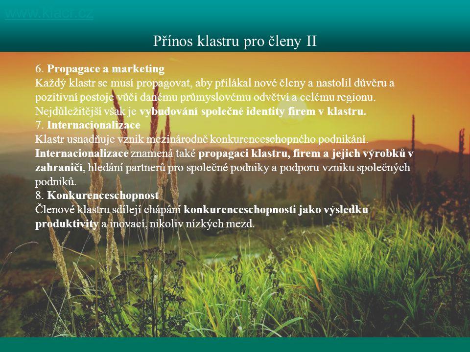 1 kraj, 4 destinace www.klacr.cz Přínos klastru pro členy II 6. Propagace a marketing Každý klastr se musí propagovat, aby přilákal nové členy a nasto