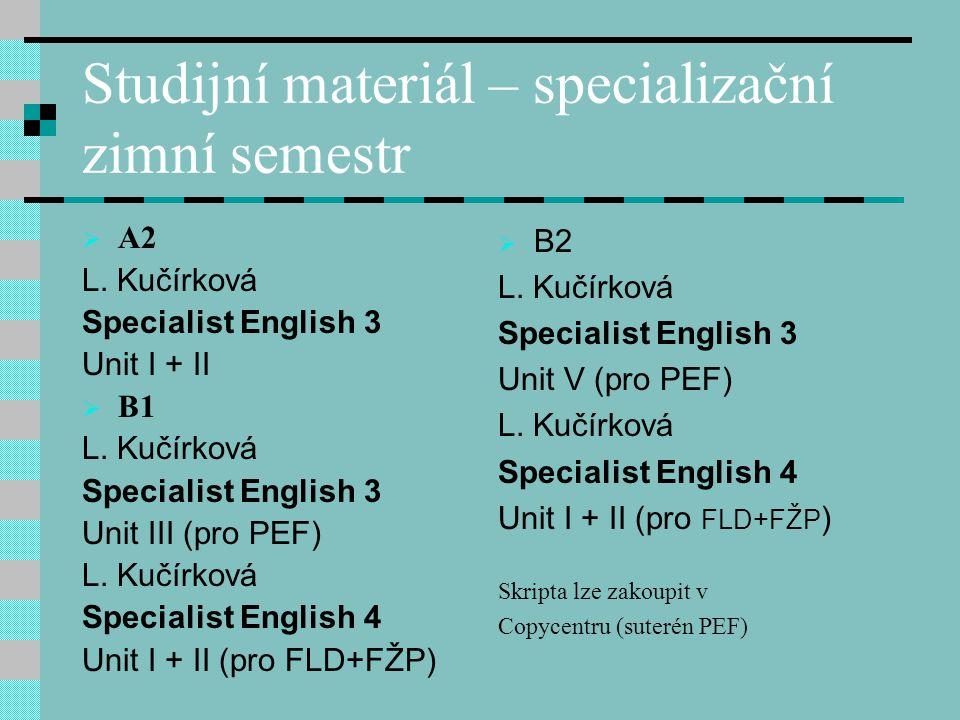 Studijní materiál – specializační zimní semestr  A2 L.