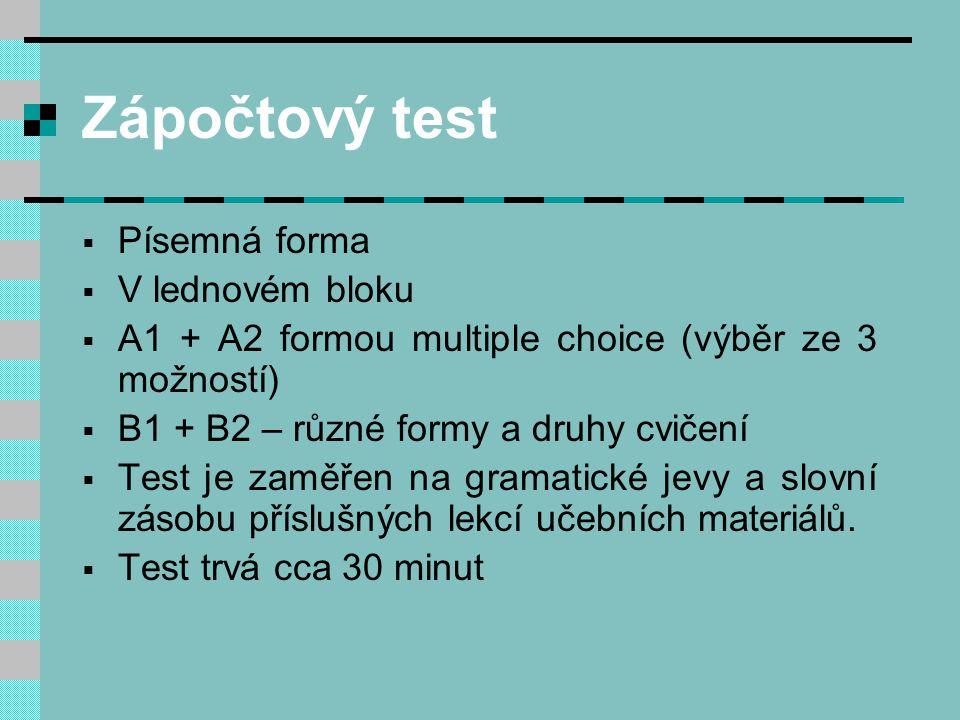 Zápočtový test a zkouška  Nezapomeňte, že od úrovně A2 je součástí testu kromě učebnice New Cutting Edge i specializační literatura (viz výše).