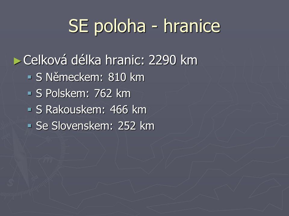 SE poloha - hranice ► Celková délka hranic: 2290 km  S Německem: 810 km  S Polskem: 762 km  S Rakouskem: 466 km  Se Slovenskem: 252 km