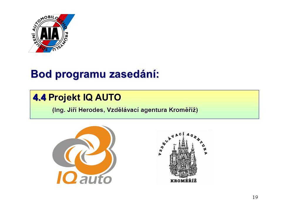 19 Bod programu zasedání: 4.4 Projekt IQ AUTO (Ing.