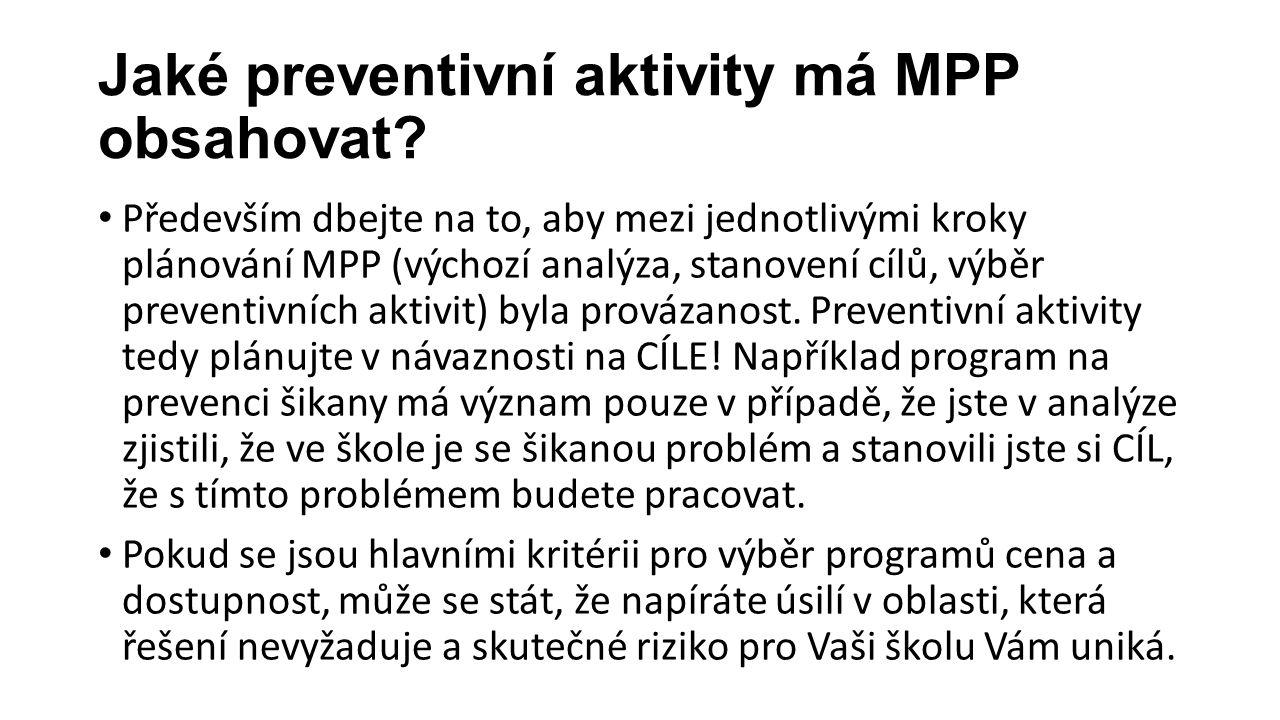 Jaké preventivní aktivity má MPP obsahovat? Především dbejte na to, aby mezi jednotlivými kroky plánování MPP (výchozí analýza, stanovení cílů, výběr