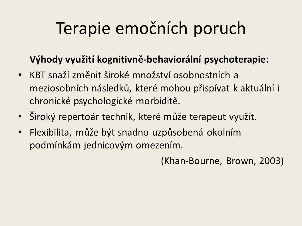 Terapie emočních poruch Výhody využití kognitivně-behaviorální psychoterapie: KBT snaží změnit široké množství osobnostních a meziosobních následků, k