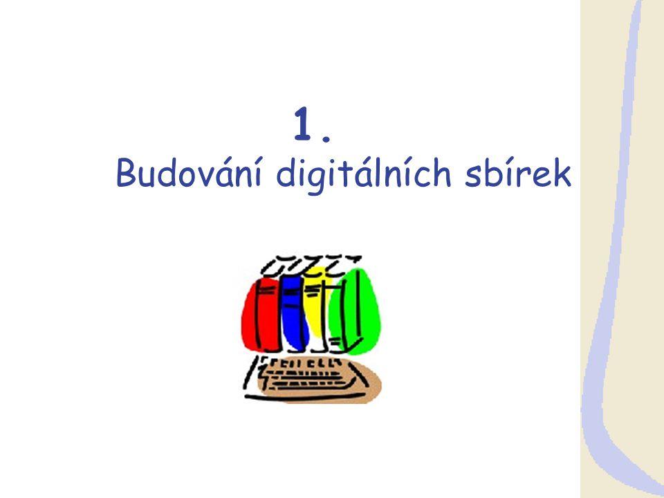 1. Budování digitálních sbírek