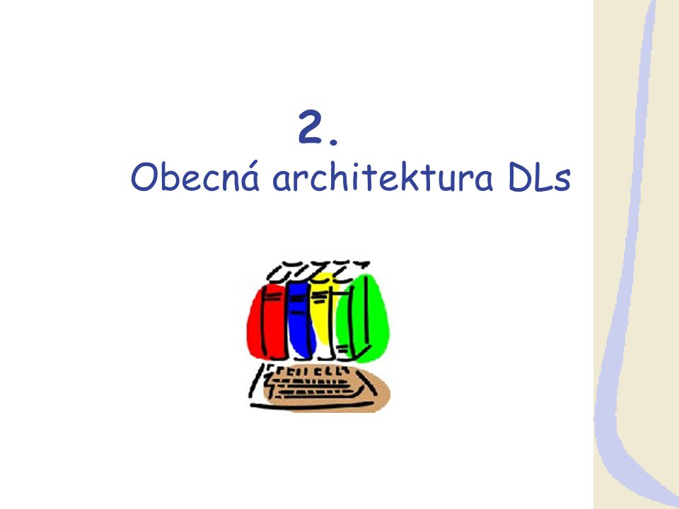 2. Obecná architektura DLs
