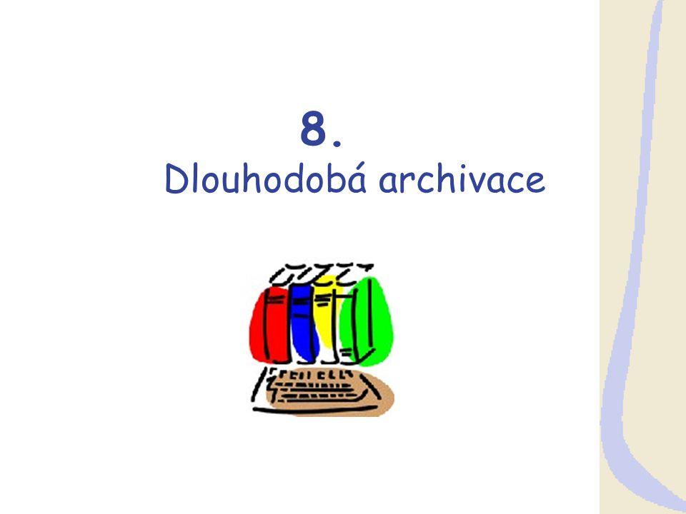 8. Dlouhodobá archivace