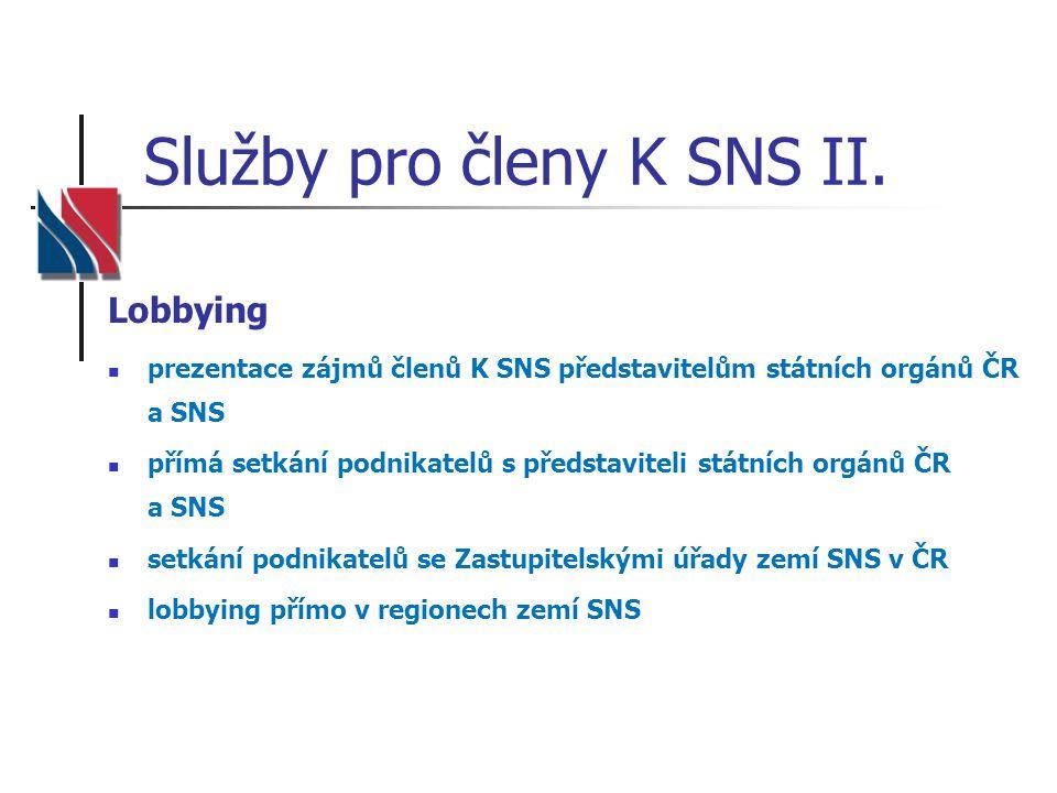 Služby pro členy K SNS II. Lobbying prezentace zájmů členů K SNS představitelům státních orgánů ČR a SNS přímá setkání podnikatelů s představiteli stá