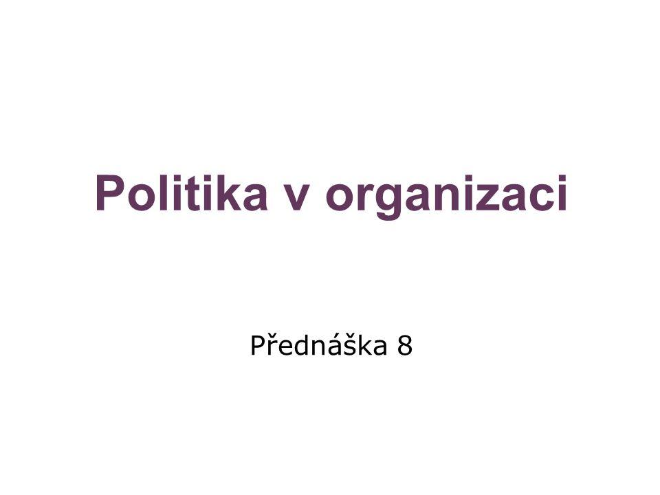 Obsah  1.Typy politických aktivit  2. Podmínky, v kterých se rozvíjí organizační politika  3.