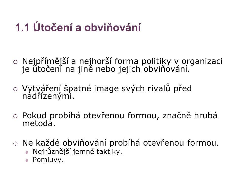 1.2 Kontrola informací 1.2.1 Selektivní šíření informací  Informace je prostředek moci.