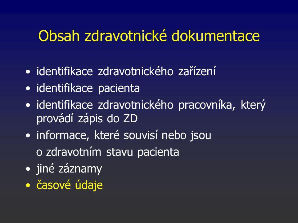 Obsah zdravotnické dokumentace identifikace zdravotnického zařízení identifikace pacienta identifikace zdravotnického pracovníka, který provádí zápis do ZD informace, které souvisí nebo jsou o zdravotním stavu pacienta jiné záznamy časové údaje