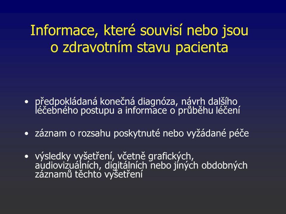 Informace, které souvisí nebo jsou o zdravotním stavu pacienta předpokládaná konečná diagnóza, návrh dalšího léčebného postupu a informace o průběhu léčení záznam o rozsahu poskytnuté nebo vyžádané péče výsledky vyšetření, včetně grafických, audiovizuálních, digitálních nebo jiných obdobných záznamů těchto vyšetření