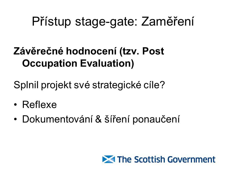 Přístup stage-gate: Možnosti Hodnocení typu peer review Nezávislé hodnocení Odpovědnost Centrální požadavky & lokální odpovědnost Pozor na střet zájmů