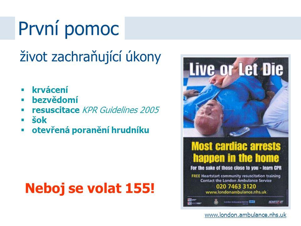  krvácení  bezvědomí  resuscitace KPR Guidelines 2005  šok  otevřená poranění hrudníku Neboj se volat 155.