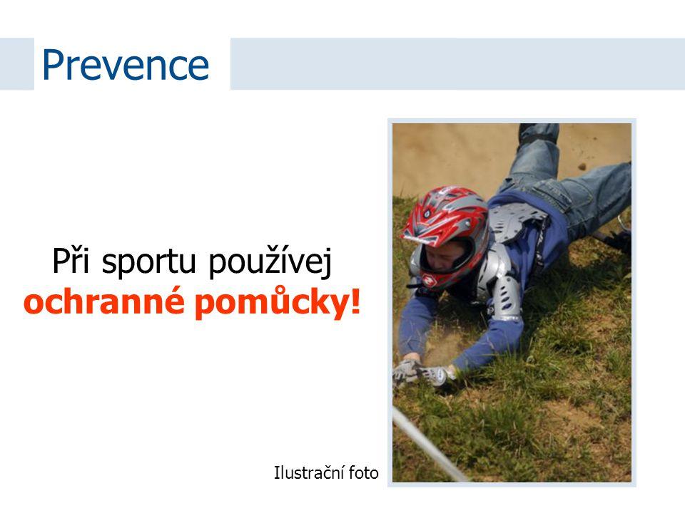 Prevence Při sportu používej ochranné pomůcky! Ilustrační foto