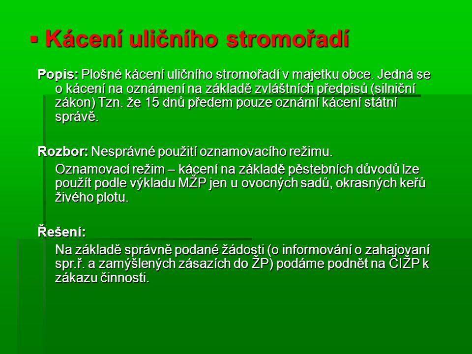  Kácení uličního stromořadí Popis: Plošné kácení uličního stromořadí v majetku obce.
