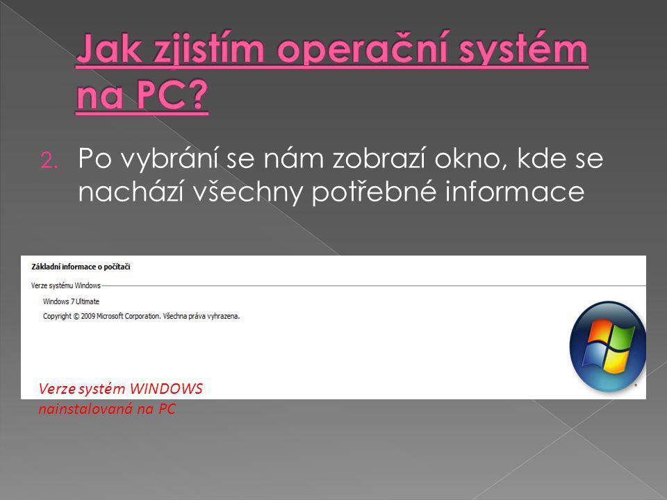 2. Po vybrání se nám zobrazí okno, kde se nachází všechny potřebné informace Verze systém WINDOWS nainstalovaná na PC