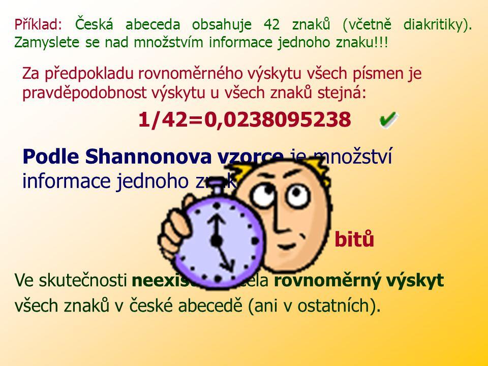 Příklad: Zpráva X, která nás informuje o výsledku hodu dvěma kostkami nese informaci I(X). Zpráva o výsledku hodu první kostkou nese informaci I(A) a