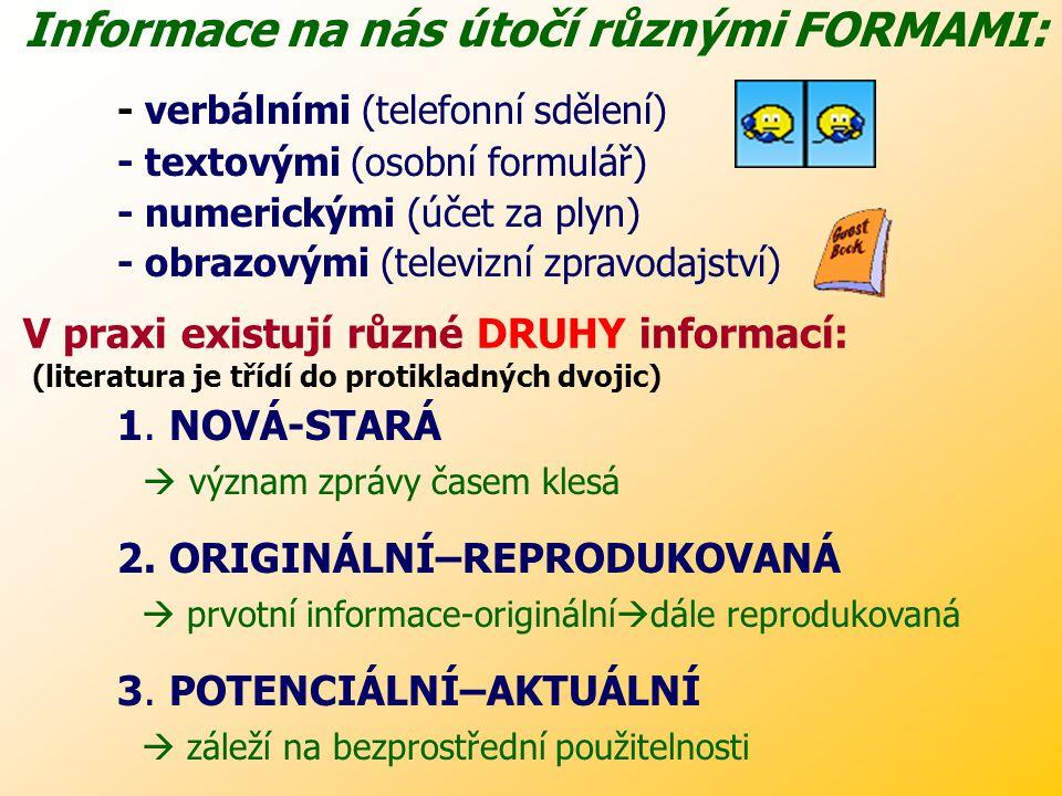 """INFORMACE INFORMACE pojem INFORMACE: slovo informace pochází z latiny a znamená """"uvádět ve tvar"""". Je to pojem velmi široký a těžko se definuje. Přesná"""