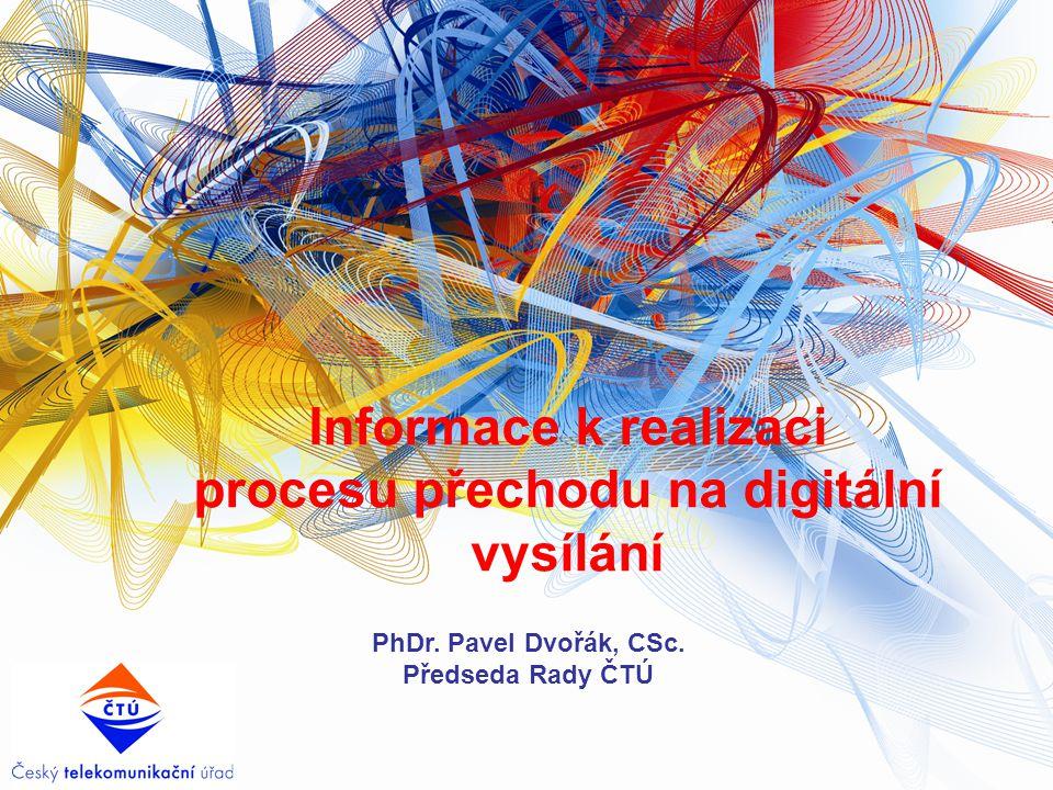 Informace k realizaci procesu přechodu na digitální vysílání PhDr.