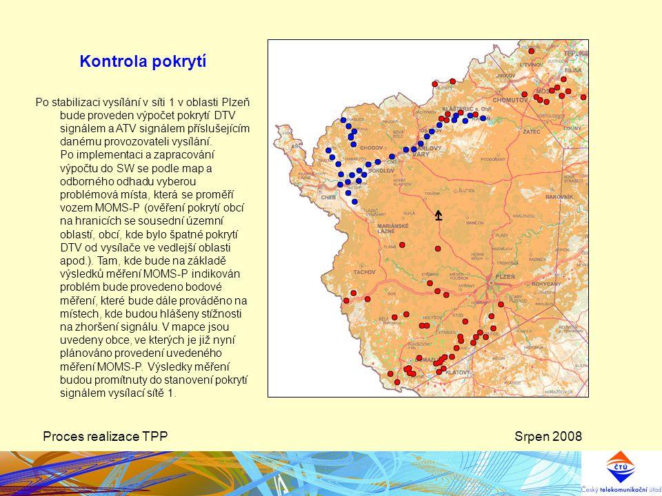 Srpen 2008Proces realizace TPP Kontrola pokrytí Po stabilizaci vysílání v síti 1 v oblasti Plzeň bude proveden výpočet pokrytí DTV signálem a ATV signálem příslušejícím danému provozovateli vysílání.