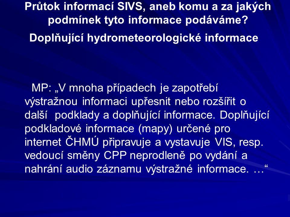 """Doplňující hydrometeorologické informace MP: """"V mnoha případech je zapotřebí výstražnou informaci upřesnit nebo rozšířit o další podklady a doplňující"""