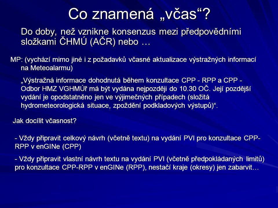 """Co znamená """"včas""""? Do doby, než vznikne konsenzus mezi předpovědními složkami ČHMÚ (AČR) nebo … MP: (vychází mimo jiné i z požadavků včasné aktualizac"""